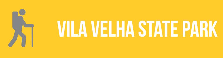 vilha-velha-state-park