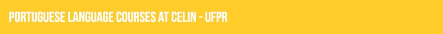 PORTUGUESE LANGUAGE COURSES AT CELIN - UFPR
